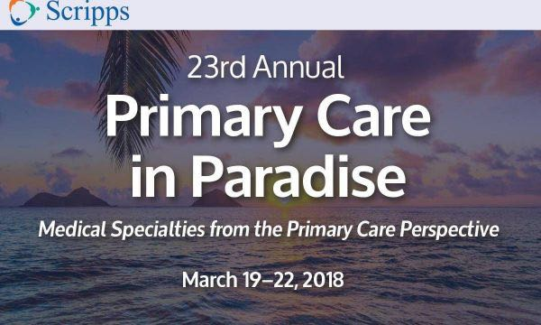 Scripps 23rd Annual Primary Care in Paradise March 19-25, 2018
