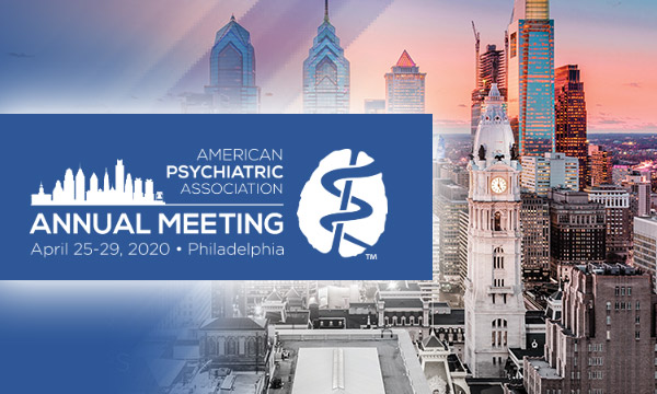 American Psychiatric Association 2020 Annual Meeting<br>April 25-29 2020